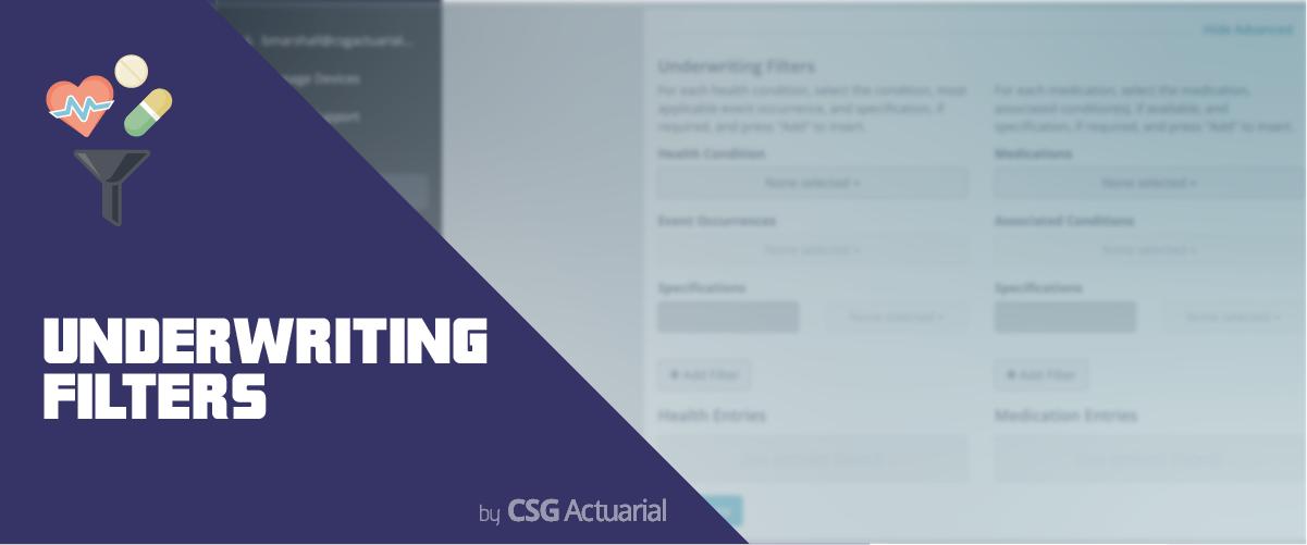 Underwriting Filters - CSG Actuarial