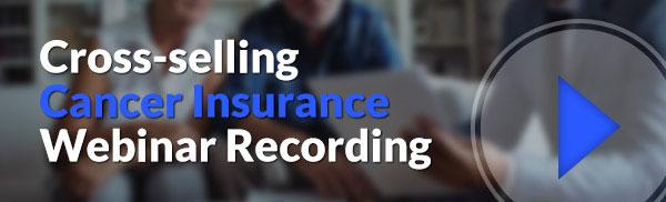 Cross-selling Cancer Insurance Webinar Recording