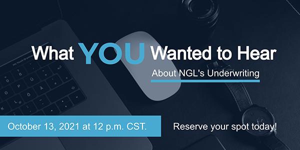 NGL Underwriting Webinar October 13, 2021 at Noon